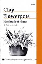 Clay Flowerpots Handmade at Home : Bulletin…
