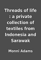 Threads of life : a private collection of…