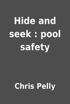 Hide and seek : pool safety by Chris Pelly