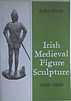 Irish medieval figure sculpture, 1200-1600 :…