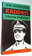 Kaddafi : Libyens Godfather : beduin,…