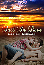 Fall in Love by Melissa Kendall