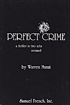 Perfect crime: A thriller in two acts by…
