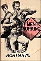 Men Working by Ron Harvie