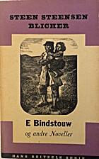 E Bindstouw og andre Noveller / Med noter og…