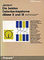 Die beiden Datenbanksysteme dBase II und III…
