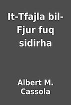 It-Tfajla bil-Fjur fuq sidirha by Albert M.…