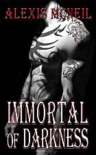 Immortal of Darkness (Immortal Series, #3)…