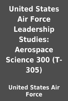 United States Air Force Leadership Studies:…