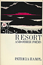Resort and Other Poems by Patricia Hampl