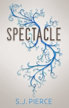 Spectacle by SJ Pierce