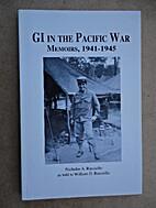 GI in the Pacific War : memoirs, 1941-1945…