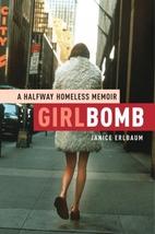 Girlbomb: A Halfway Homeless Memoir by…