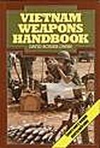 Vietnam Weapons Handbook by David…