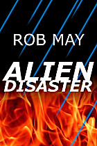 Alien Disaster by Rob May