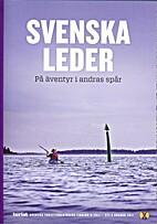 Svenska leder : på äventyr i…