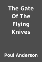 The Gate Of The Flying Knives by Poul…