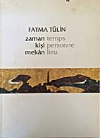 Fatma Tülin - Zaman, Kişi, Mekân - Temps,…
