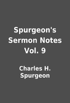 Spurgeon's Sermon Notes Vol. 9 by Charles H.…