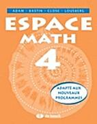Espace Math 4 - Manuel by Adam / Bastin /…