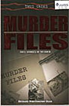 Murder Files: True Stories of Murder by…