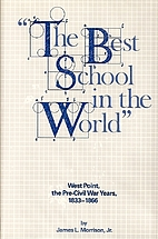 The best school in the world : West Point,…