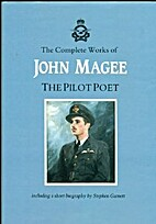 The Complete Works of John Magee: The Pilot…