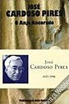 O Anjo Ancorado by José Cardoso Pires