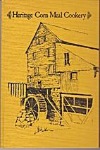 Heritage Corn Meal Cookery by York Kiker
