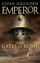 Emperor: The Gates of Rome: A Novel of…