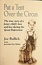 Put a Tent Over the Circus by Joe Bullick