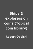 Ships & explorers on coins (Topical coin…