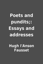 Poets and pundits;: Essays and addresses by…