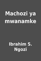 Machozi ya mwanamke by Ibrahim S. Ngozi