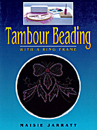 Tambour Beading With a Ring Frame by Maisie…
