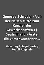 Genosse Schröder - Von der Neuen Mitte zum…