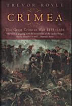 Crimea: The Great Crimean War 1854-1856 by…