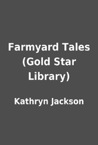 Farmyard Tales (Gold Star Library) by…