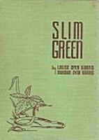 Slim Green by Louise Dyer Harris