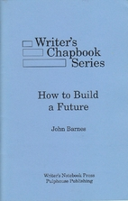How to Build a Future by John Barnes