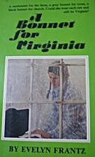 A Bonnet for Virginia by Evelyn M. Frantz