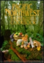 Pacific Northwest the Beautiful Cookbook by…