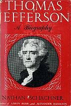 Thomas Jefferson : A Biography by Nathan…