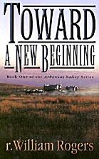Toward A New Beginning (Arkansas Valley, #1)…