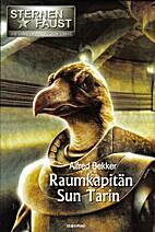 Raumkapitän Sun Tarin by Alfred Bekker