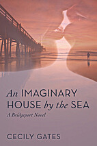 An Imaginary House by the Sea by Cecily…