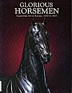 Glorious horsemen : equestrian art in…