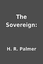 The Sovereign: by H. R. Palmer