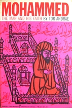 Muhammed : The Man and his Faith by Tor…