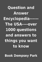 Question and Answer Encyclopedia------The…